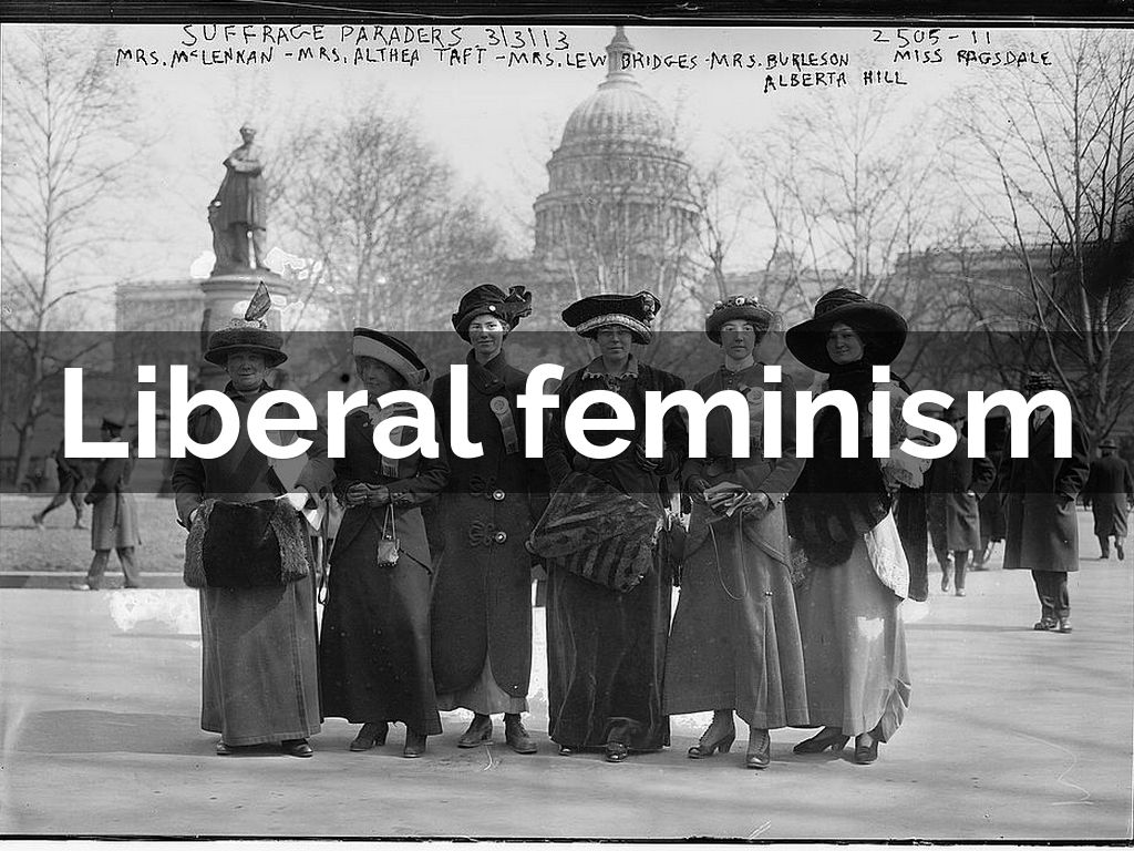 examining the importance of liberal feminism Feminism: feminism, gender studies, and religion very few academic fields have remained untouched by the emergence of feminist and gender theory as critical tools for reflecting on, and challenging, the legitimacy of regnant epistemologies.