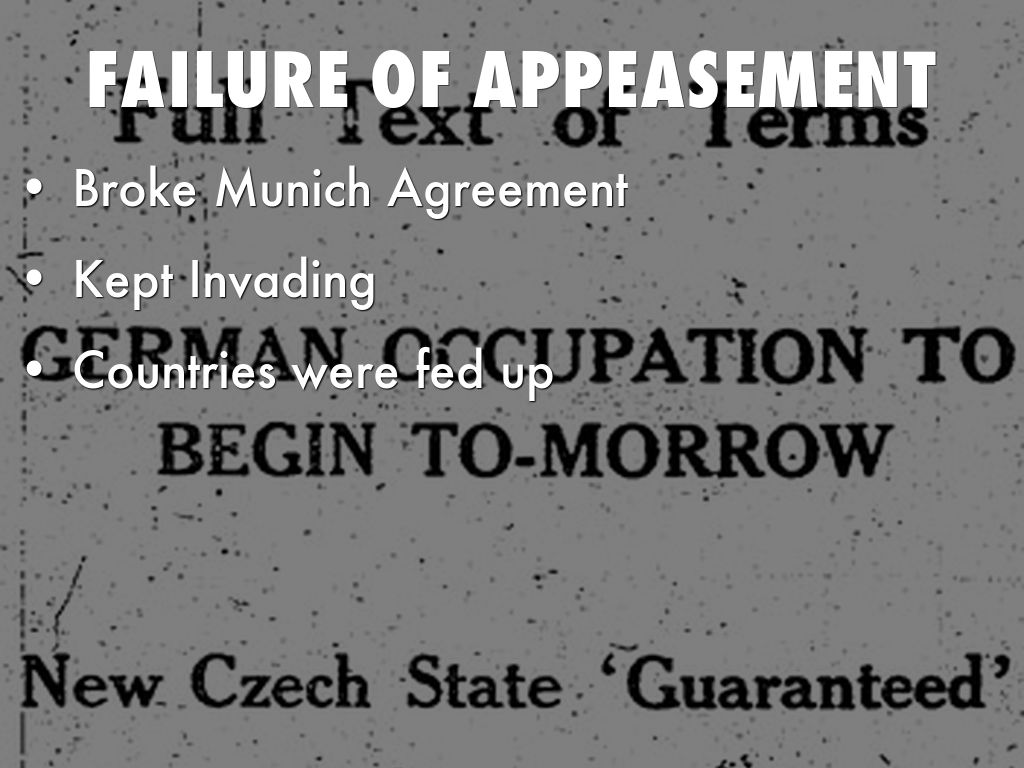 appeasement policy and the munich agreement essay The policy of appeasement is what allowed hitler to successfully transfer troops to the rhineland in 1936 which led to further military actions (eg the annexation.