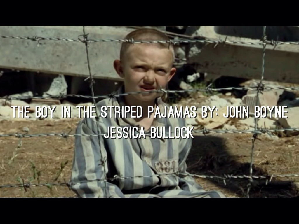 The Boy in the Striped Pajamas by Jessica Bullock