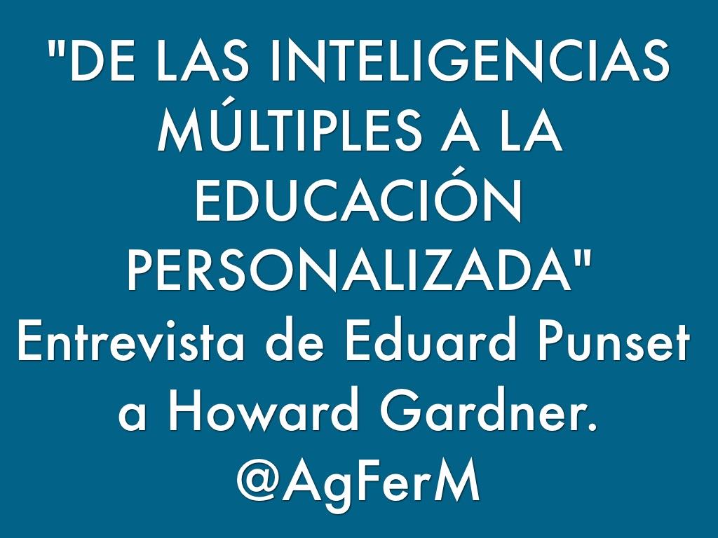 De Las Inteligencias Múltiples A La Educación Personalizada