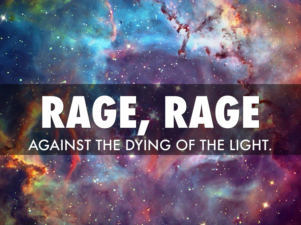 do not go gentle into that good night by brett hilberg rage rage