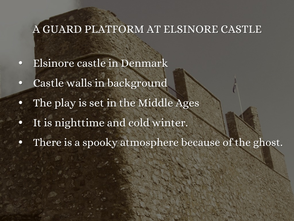 an analysis of the scene of the castle at elsinore in the play hamlet Hamlet: plot summary (acts 1 and 2) act 1, scene 1 hamlet opens with the sentry, francisco, keeping watch over the castle at elsinore he is relieved by barnardo, who is joined shortly by horatio and marcellus.