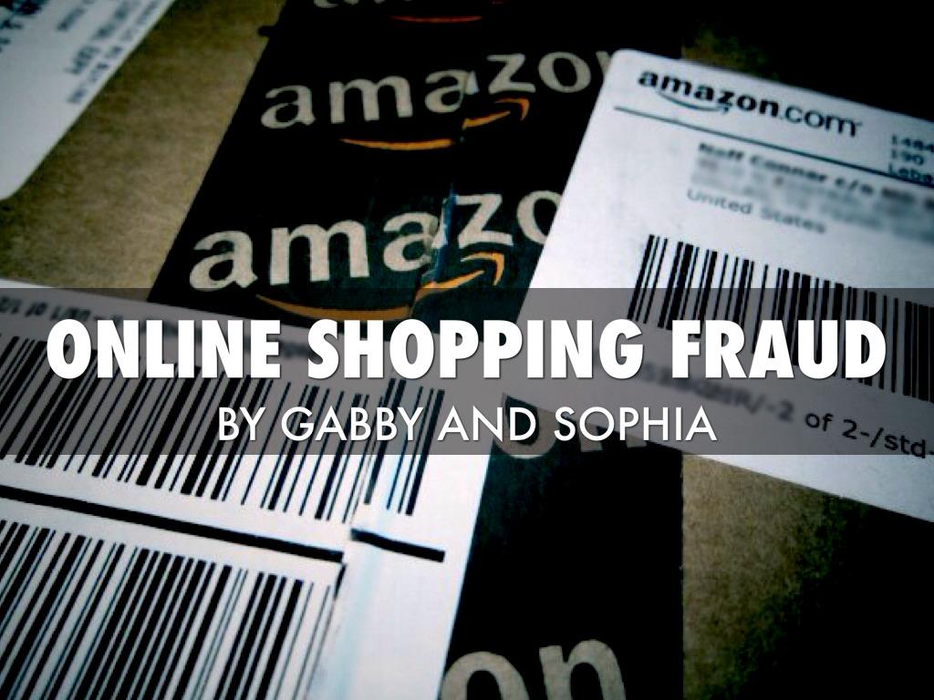 Online Shopping Fraud By Sophia Metallo - Online shopping ppt presentation