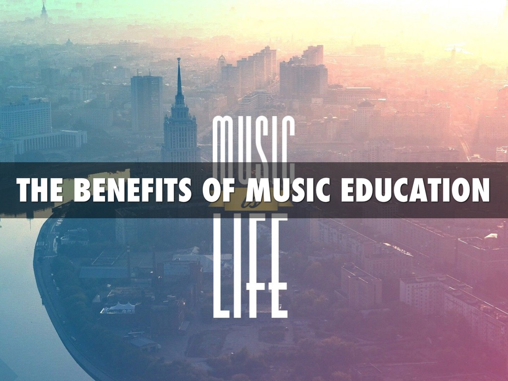 the benefit of music