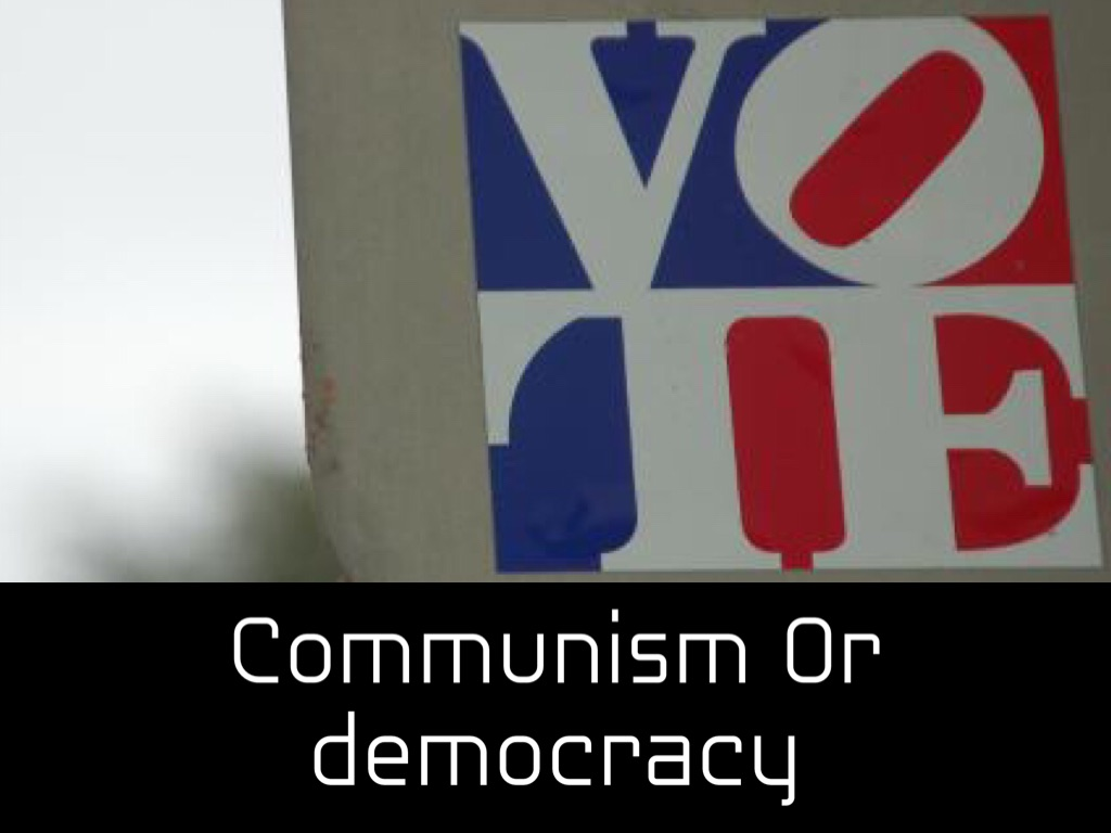 communism vs democracy emergence of Communism and democracy are two political ideologies or philosophies that dictate how political systems should be managed both systems are considered to be.