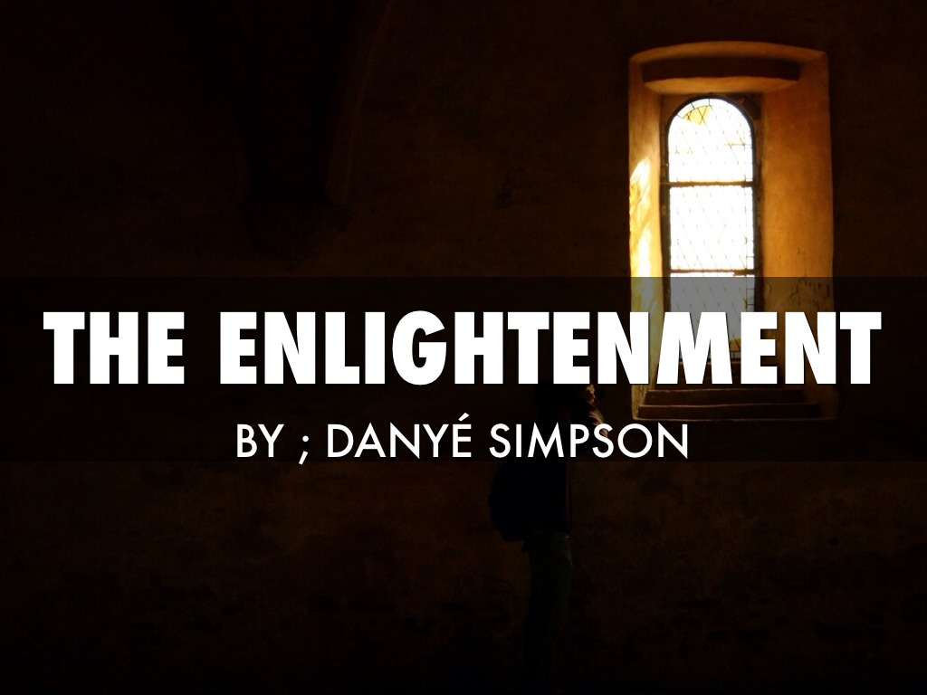 the enlightment Read and learn for free about the following article: a beginner's guide to the age of enlightenment.