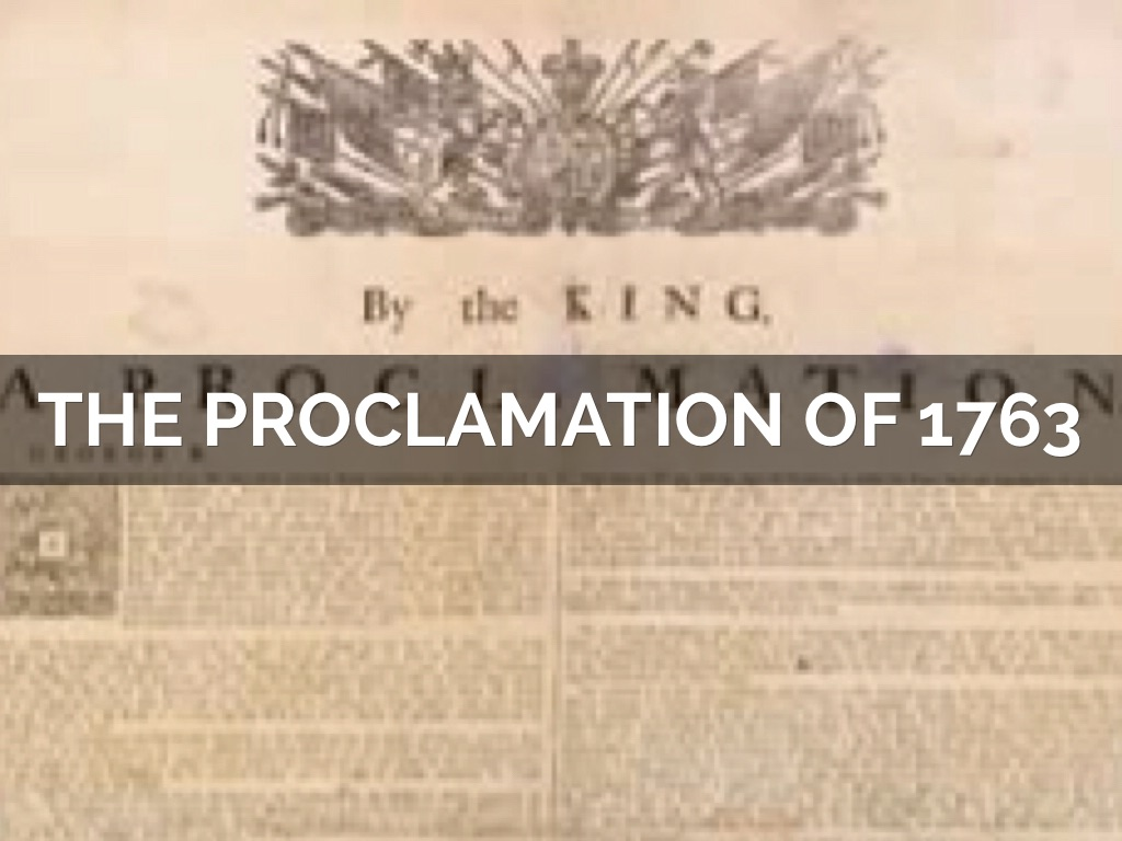 a description of the king who caused a proclamation to be made Name your custom course and add an optional description or learning objective organize: the king's royal proclamation of 1763 prohibited settlement beyond the appalachian understand the causes of the french and indian war and why britain finally allowed the formation of the virginia.