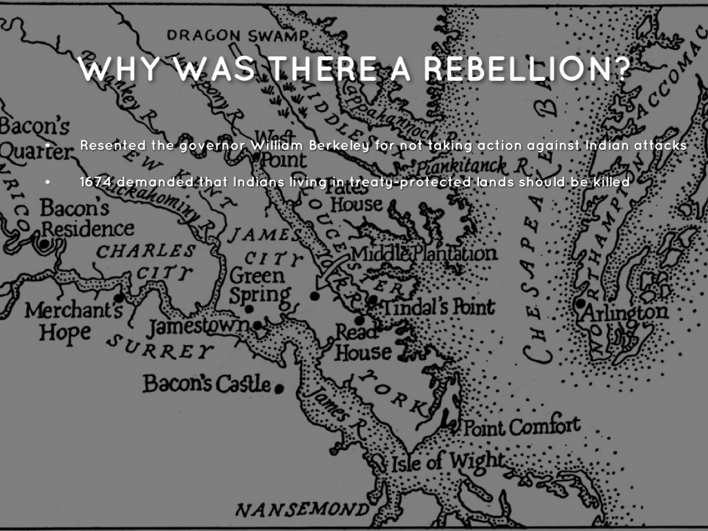 bacon s rebellion Bacon's rebellion was instructive: to conciliate a diminishing indian population at the expense of infuriating a coalition of white frontiersmen was very risky.