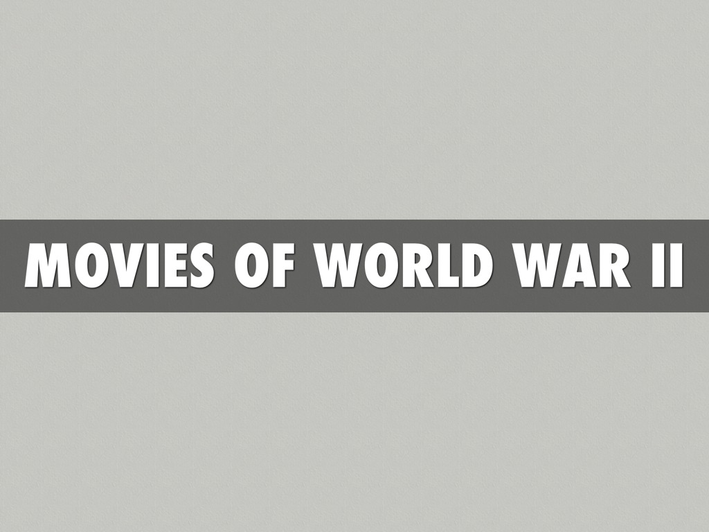 Movies Of World War 2 by mxl9535