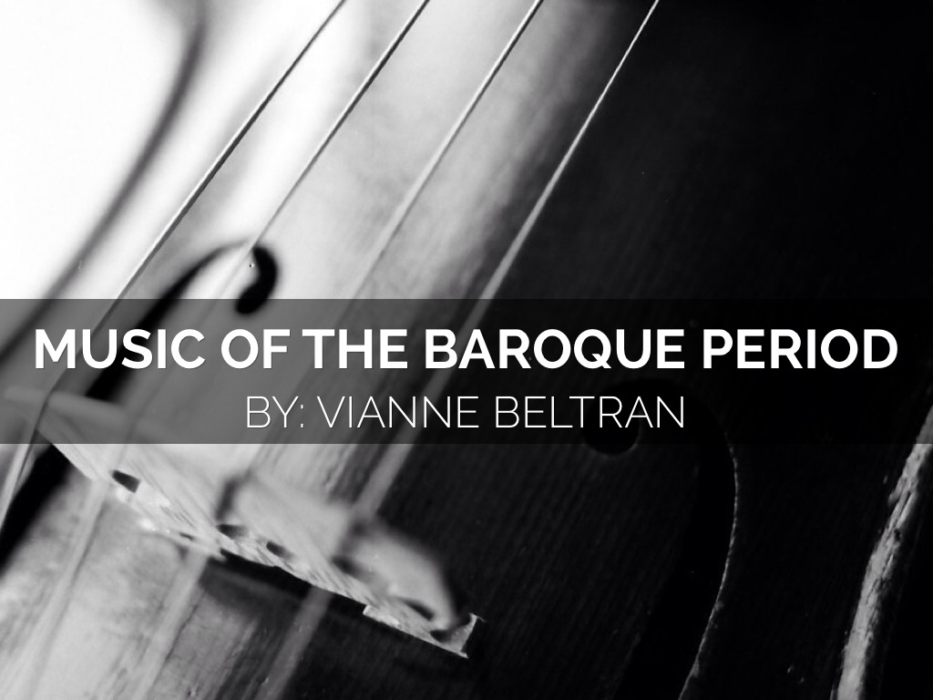 music of the baroque period Baroque music - great composers of the baroque period 1 - bach - cantata 208 2 - arcangelo corelli - 12 concerti grossi op 6 concerto no 4 in d major.