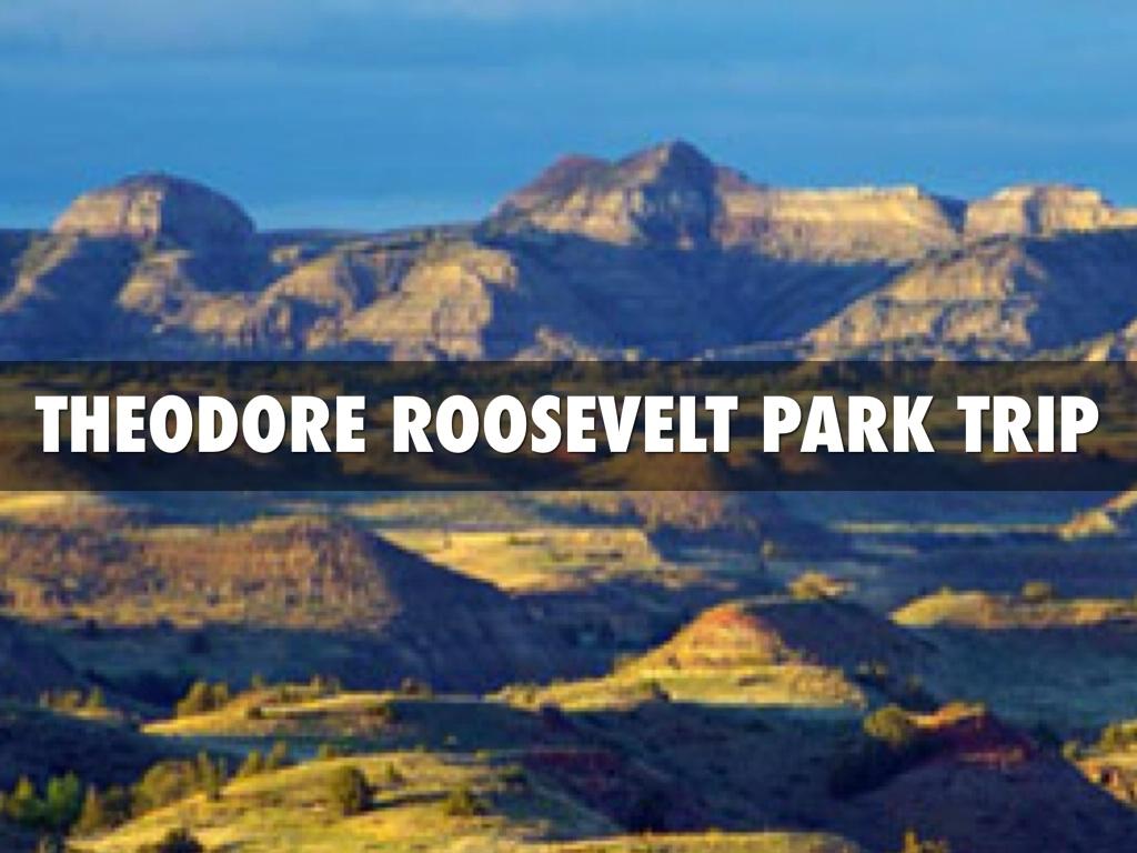 Theodore Roosevelt Park Trip