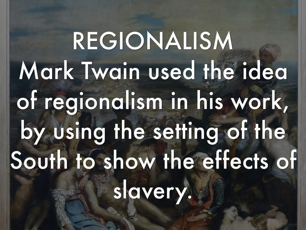 regionalism and mark twain essay I've been busy with my geo essay for hours now and my head's boiling, does anyone want some brain soup already ruined rt @blessedwarrior ugh.