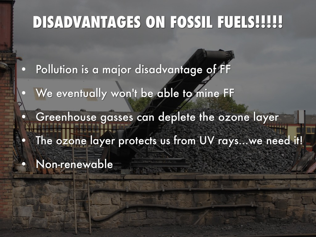 Disadvantages On Fossil Fuels by Madison Deiterman