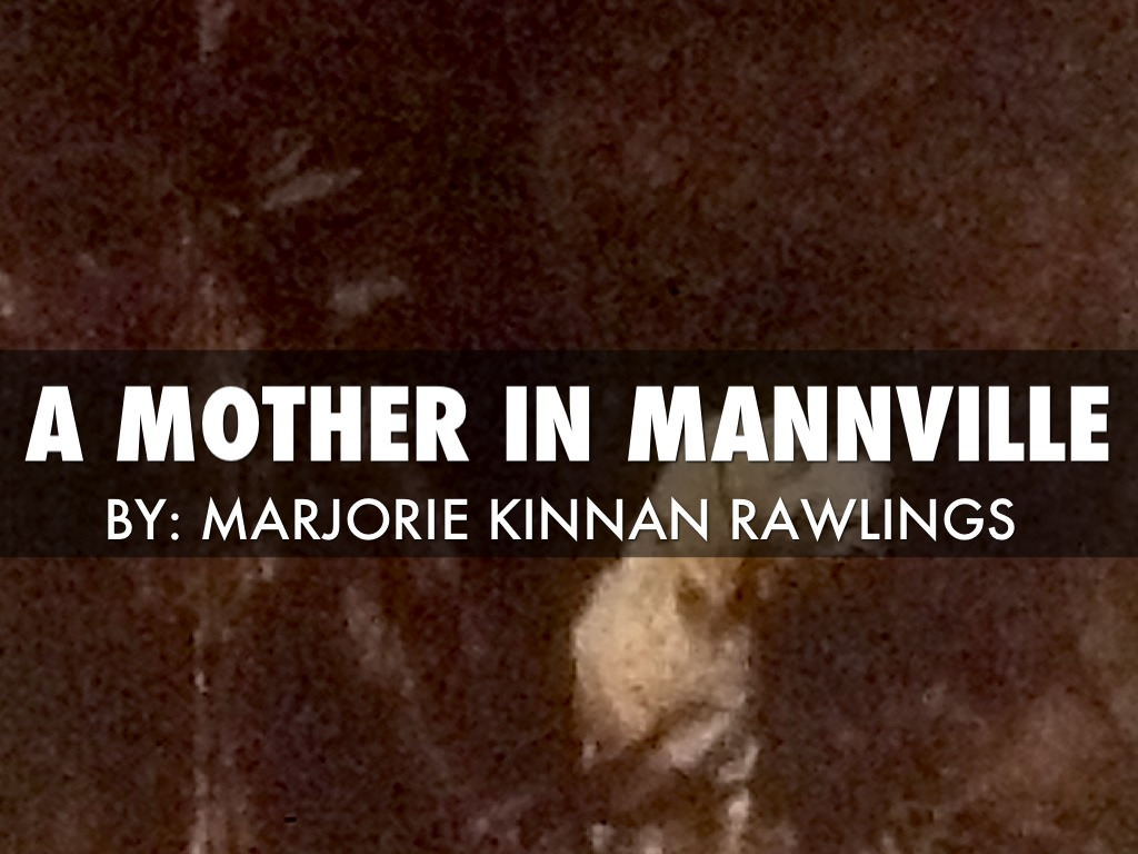 The dishonesty of jerry in the short story a mother in mannville by marjorie kinnan rawlings