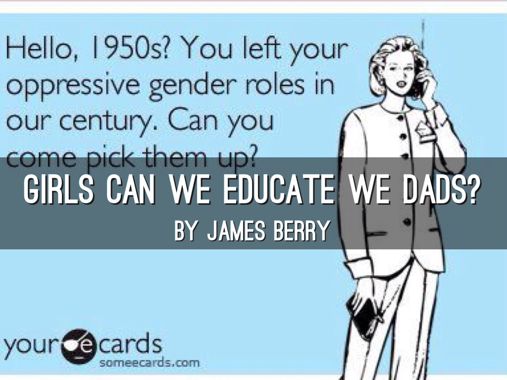 """girls can we educate we dads 26 in """" girls can we educate we dads """" by james berry, what is the speaker's perspective a) the poem speaks about a girl who criticizes her dad's stereotypical views about girls ' behavior and thoughts b) the poem speaks about a father who is concerned about his daughter's behavior 27 what is the central idea or theme that."""