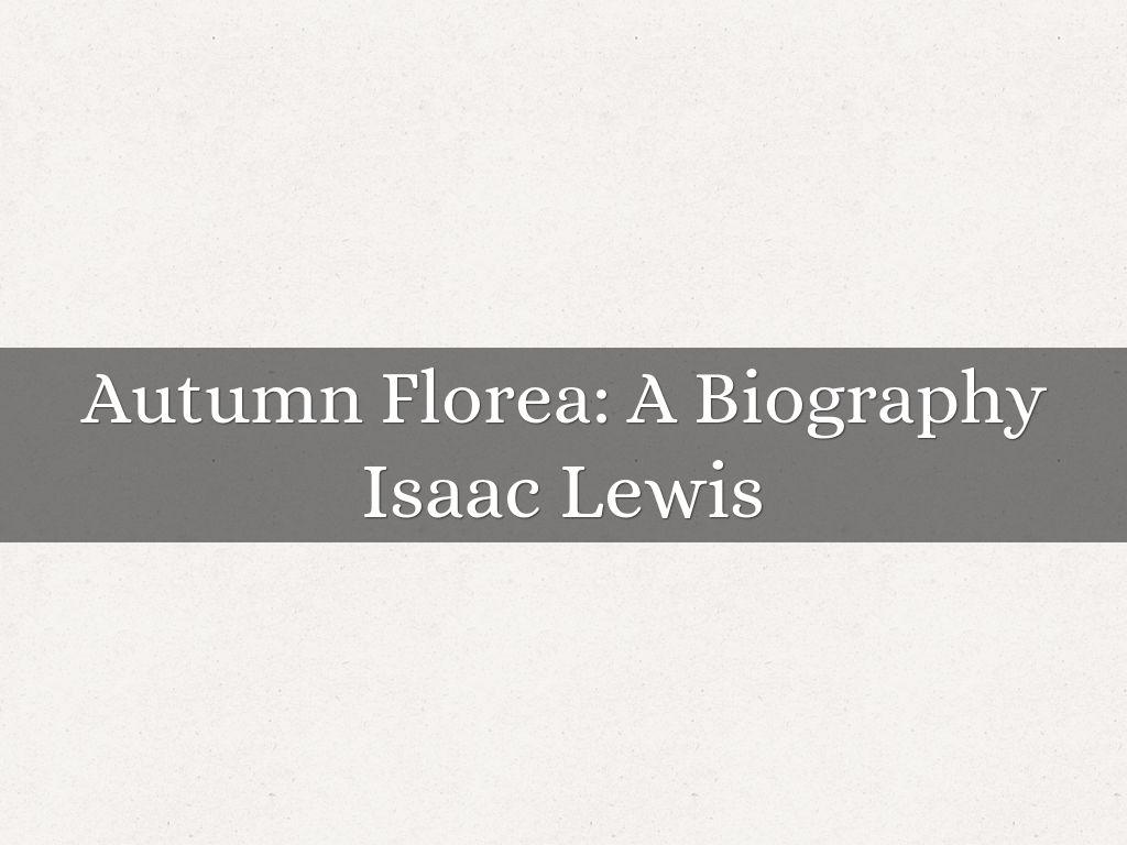 Autumn Florea: A Biography