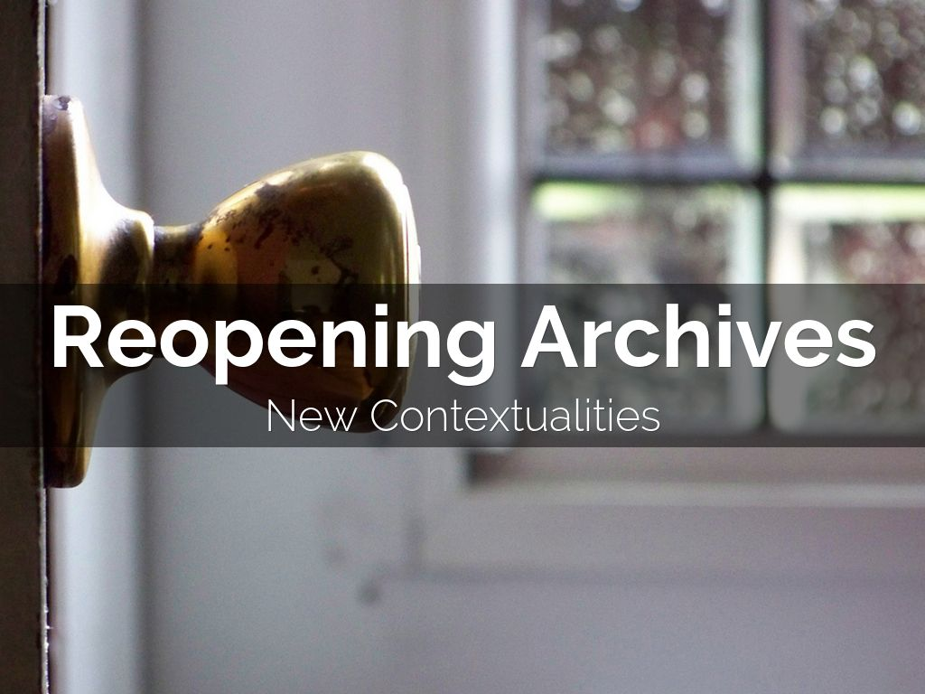 Reopening Archives