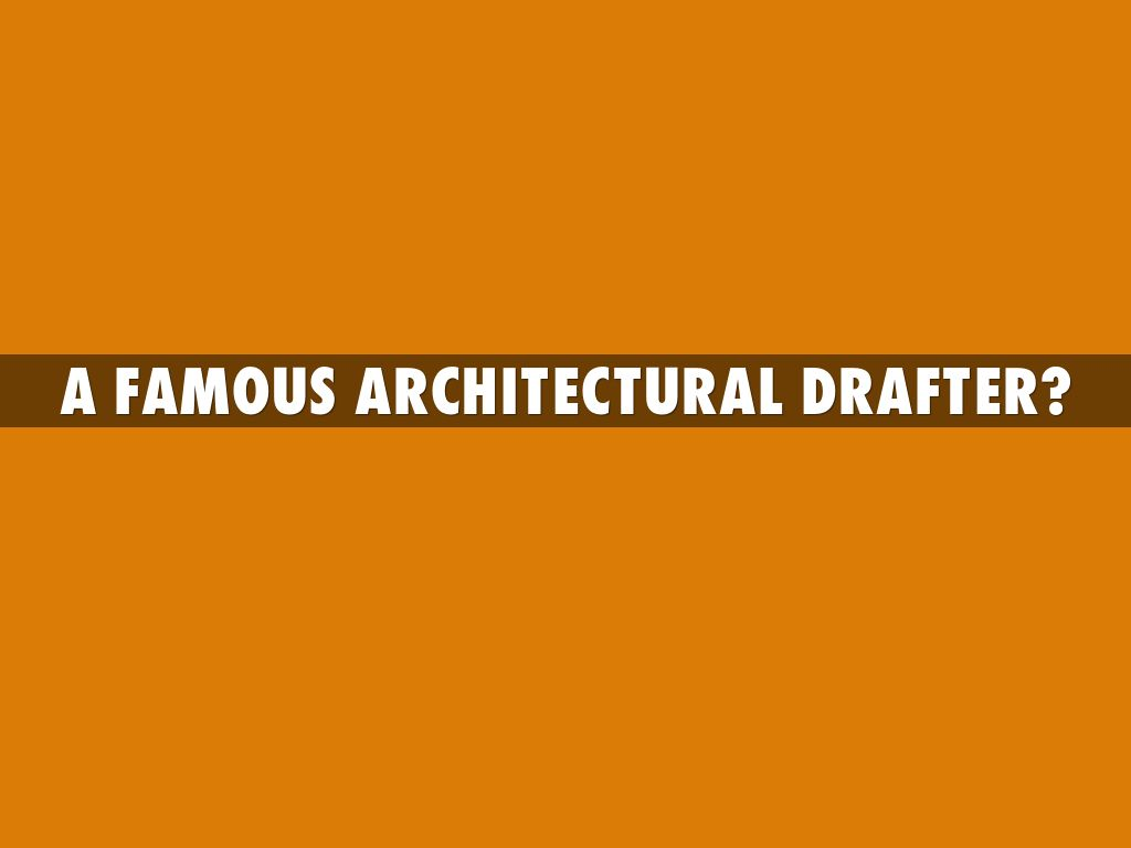 A Famous Architectural Drafter?