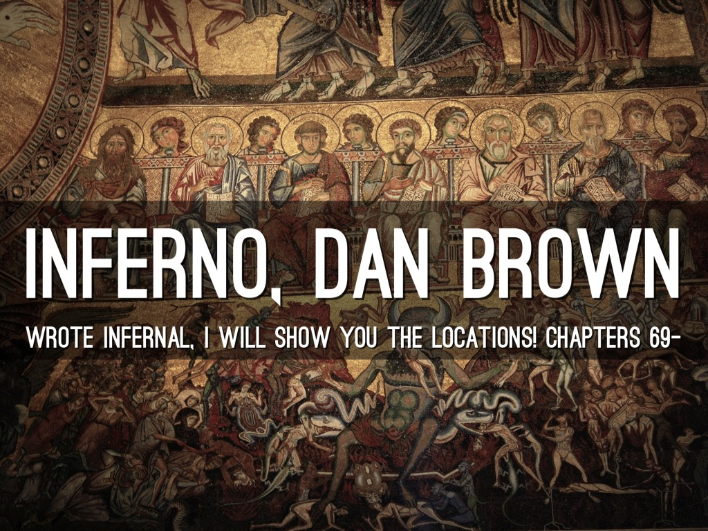 INFERNO, By Dan Brown, Chap 69