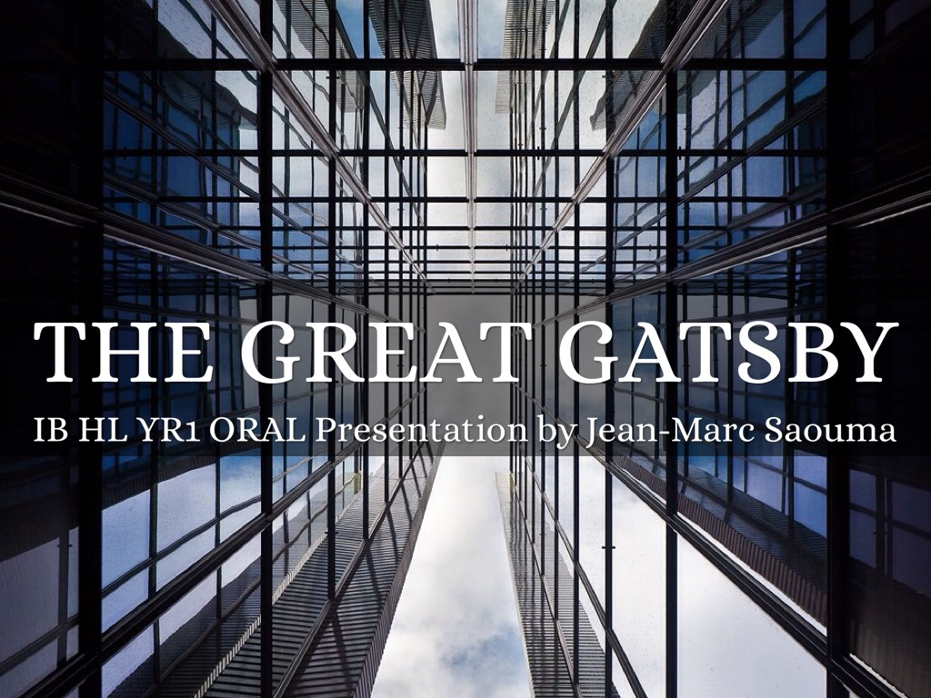 the great gatsby oral on Get free homework help on f scott fitzgerald's the great gatsby: book summary , chapter summary and analysis, quotes, essays, and character analysis.