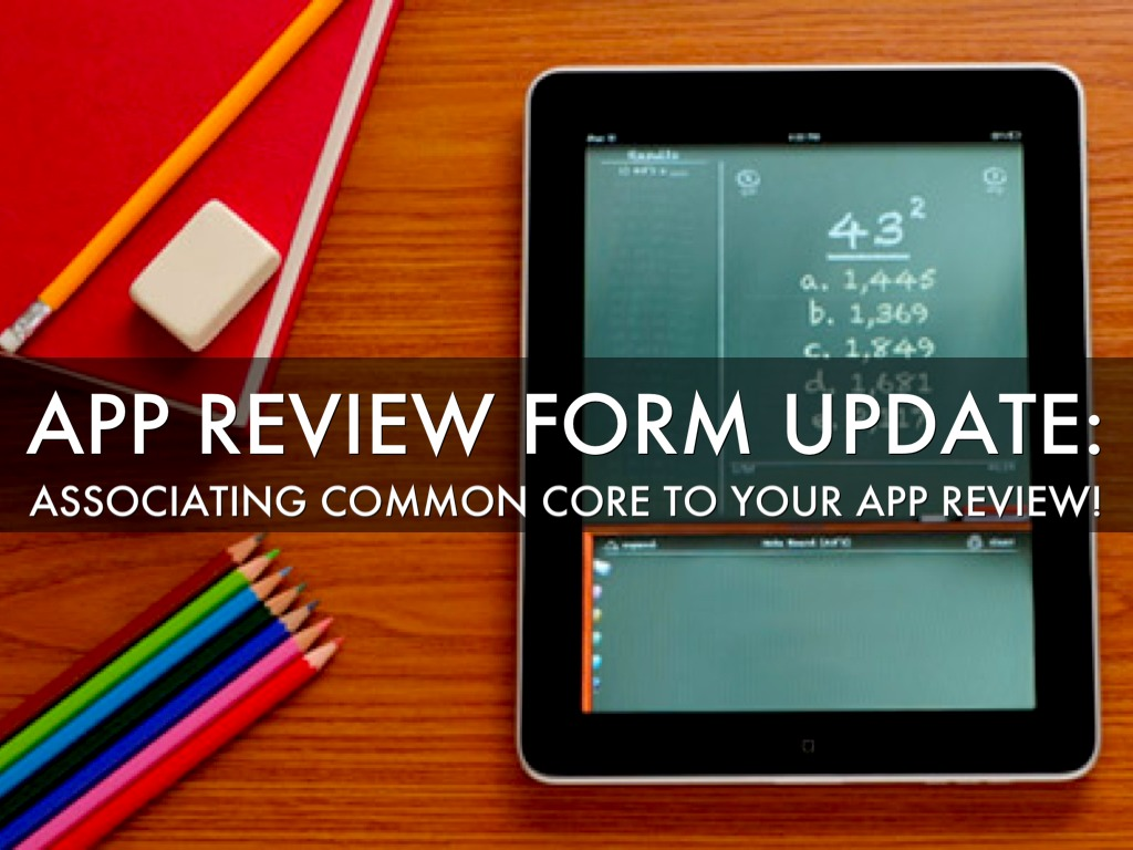 App Review Form Update: Common Core State Standards