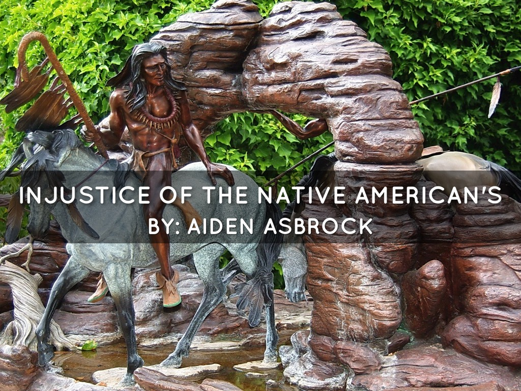 the injustices in native america