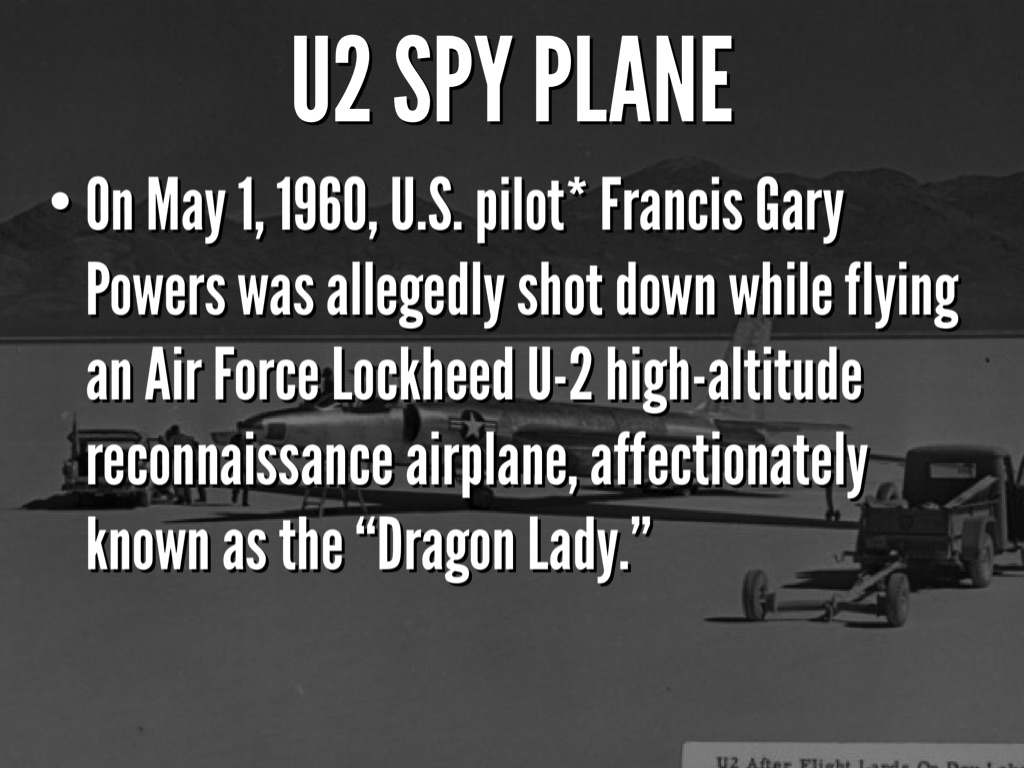 the u2 spy crisis or the U-2 planes have been flown by the united states and other nations for more than 60 years, as both a spy plane and an instrument of science.