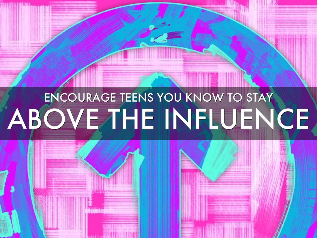 teenagers above the influence