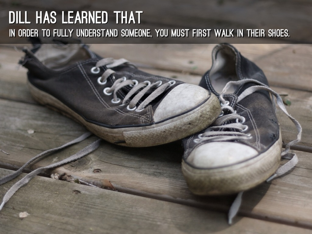 to kill a mockingbird walk in someone else shoes You never really understand a person until you consider things from his point of view until you climb into his skin and walk around in it (harper lee, to kill a mockingbird) before you judge a man, walk a mile in his shoes.