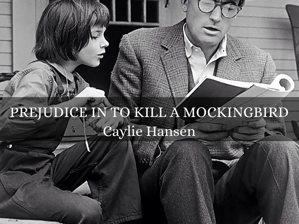 prejudice as described in to kill a mockingbird A list of all the characters in to kill a mockingbird the to kill a mockingbird characters covered include: , squalor, and hate-filled racial prejudice.