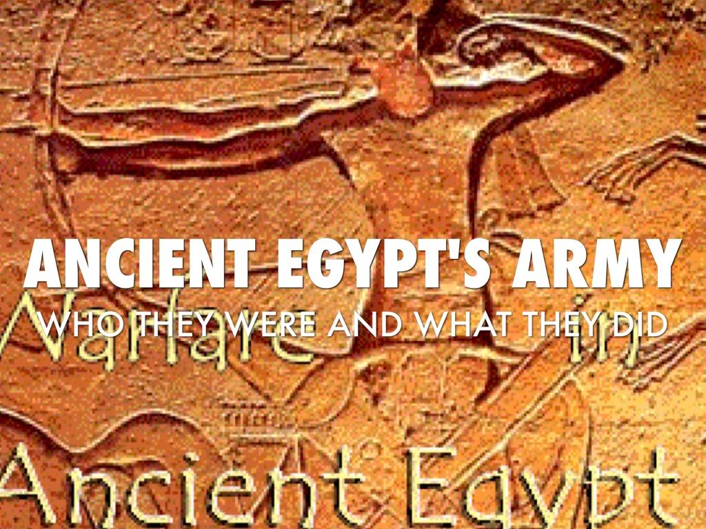 Ancienct Egypt Military By Drew Schorsch