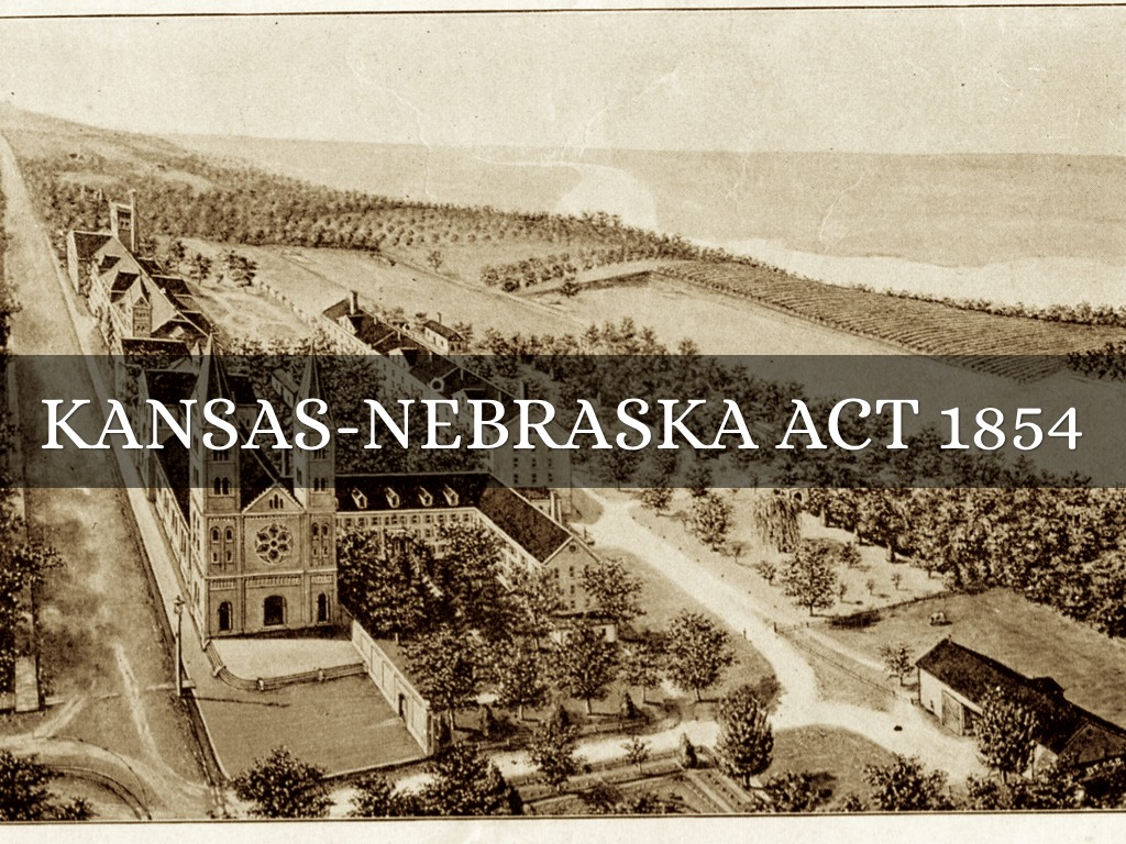 the kansas nebraska act of 1854 The kansas - nebraska act of 1854 was seen as a solution in determining whether us territories would be slave states or free states upon achieving statehood.