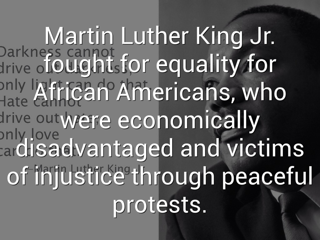 martin luther king fought for freedom equality The man — dr martin luther king jr — was speaking to a crowd of 250,000 black and white americans they shared his dream of equality they had gone to washington, dc, to hear this message: it was time all americans were treated equally.