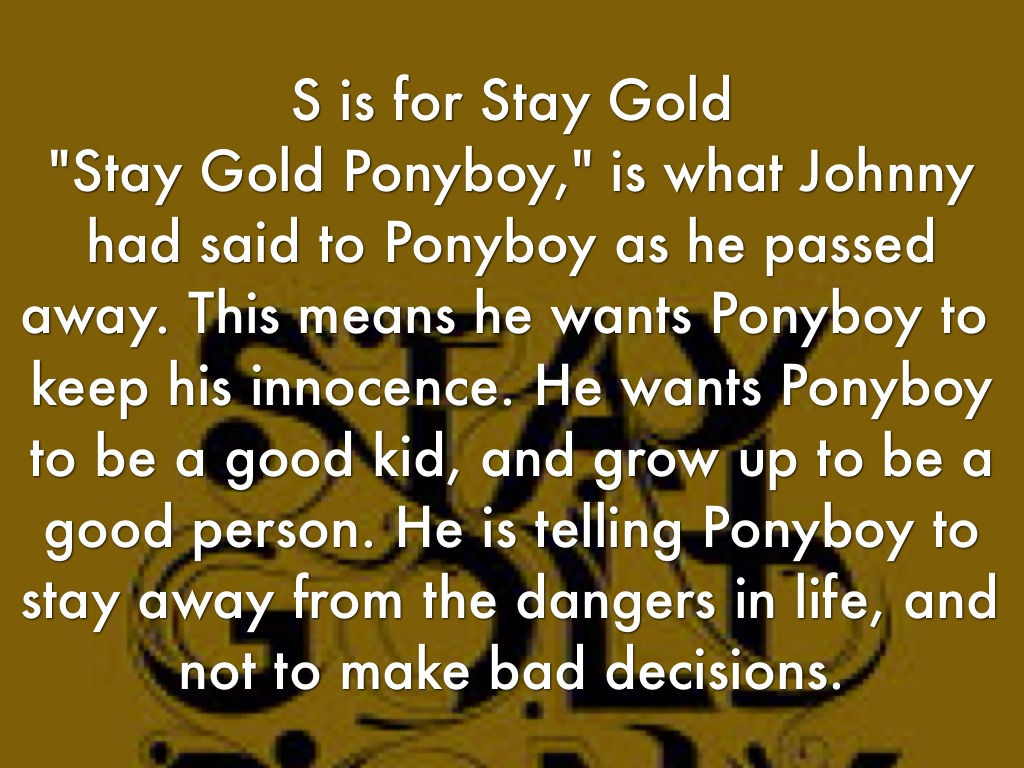 The outsiders r z by alissa kelly for Stay gold ponyboy