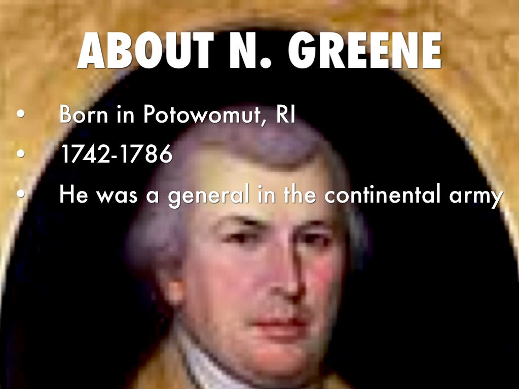 nathanael greene a short biography Click here for a list of interesting facts about general nathanael greene which includes all the important information you need to know about this important american revolutionary war general.