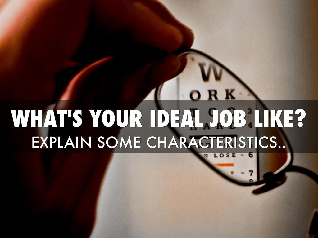 characteristics of your ideal job