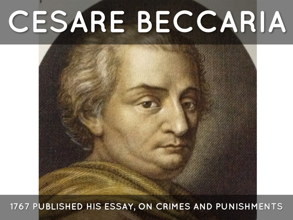 cesare beccaria essay on crimes and punishments summary Cesare beccaria was an 18th-century italian enlightenment philosopher in 1764, beccaria published an essay, dei delitti e delle pene (on crimes and punishments.
