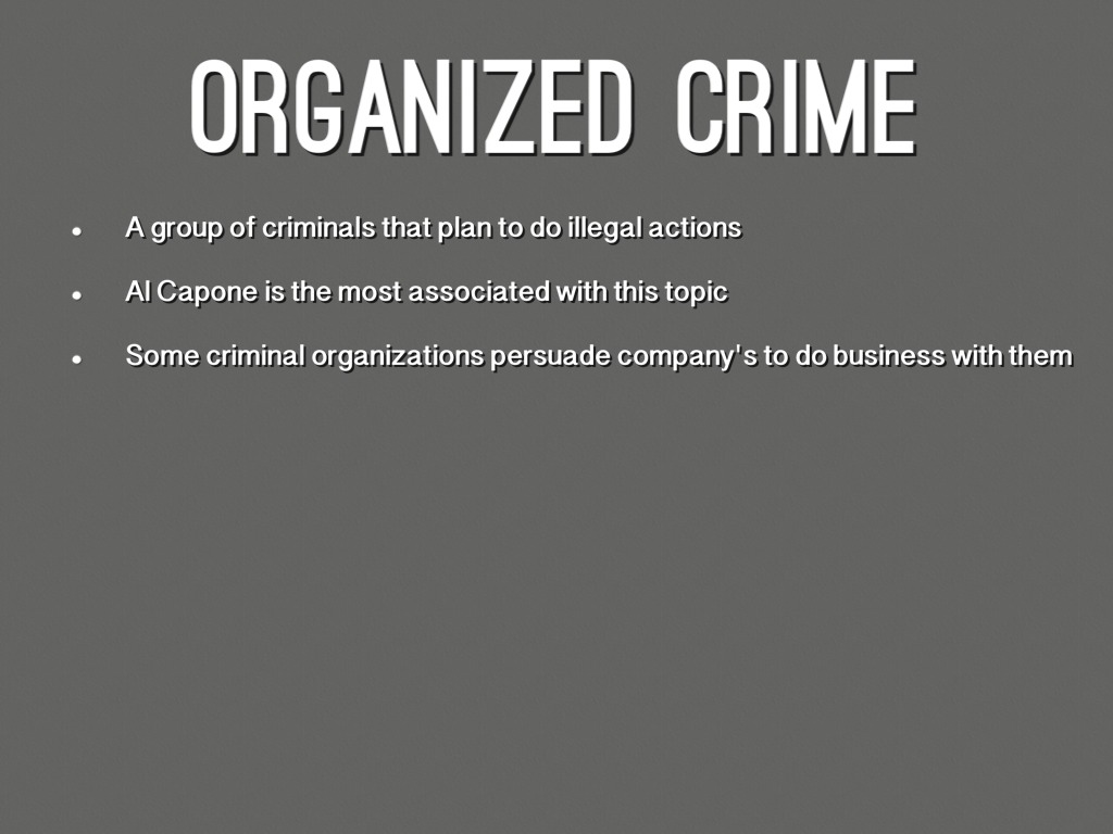 various criminality theories applicable to organized crime which is most appropriate Social organized crime perspective may 21, 2012 cja 384 social organized crime perspective organized crime is found in the united states of america today and the law enforcement agencies are trying to find a way to curb its existence.
