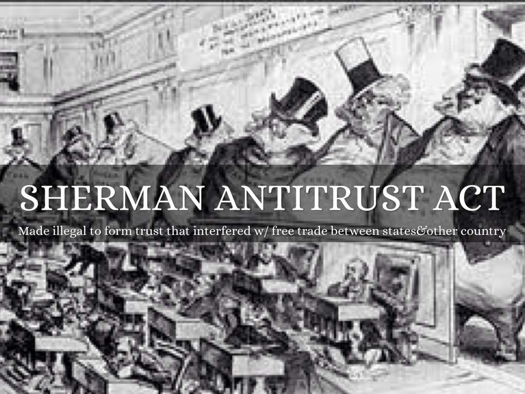 an argument in favor of the modification of shermans anti trust act in the 21st century Sherman anti-trust actthe sherman anti-trust act of 1890 (15 usca §§ 1 et seq), the the prevailing economic theory supporting antitrust laws in the united states is that the public is by the end of the century, however, the emergence of powerful trusts began to threaten the us.