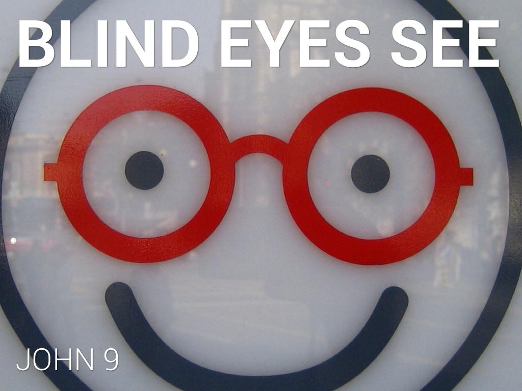 Blind Eyes See