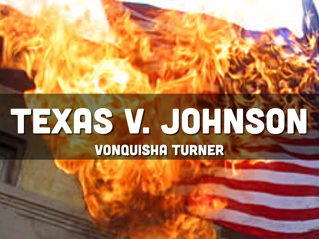texas v johnson Read texas v johnson free essay and over 88,000 other research documents texas v johnson in 1984 the republican national convention was held in dallas, texas while there, a group of protesters, opposed to president.