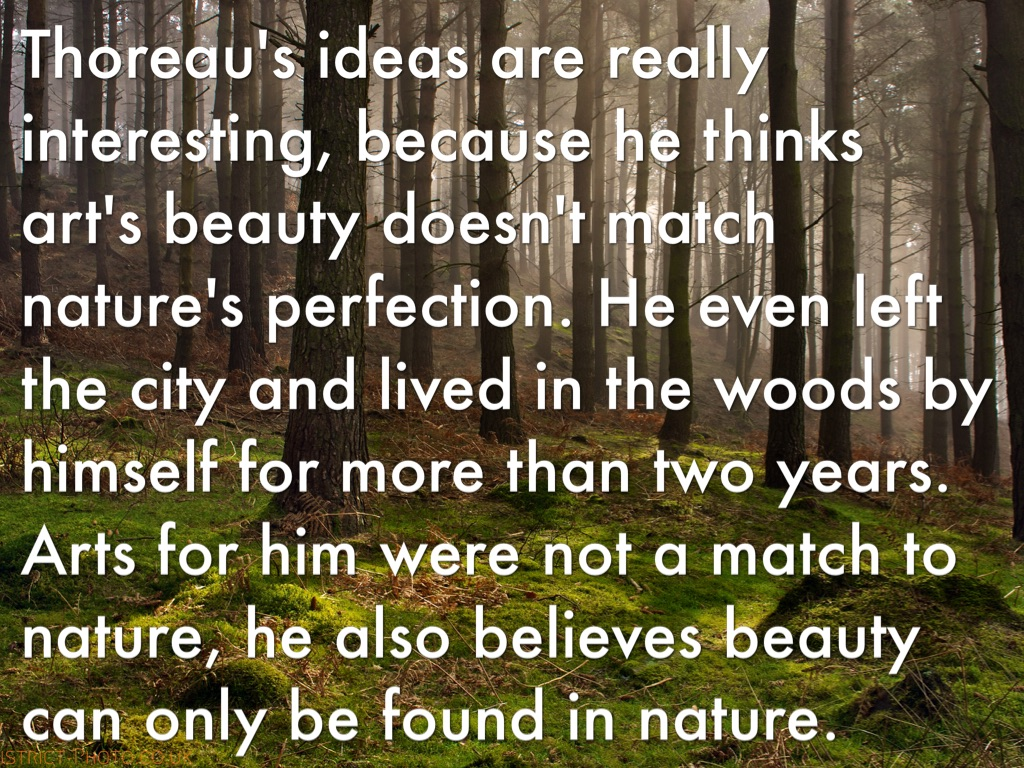 the depiction of respect for nature in thoreaus where i lived and what i lived for The 20 best movies about human-animal relationships 16 may  to nature and its various forces and manifestations of life  the idea that life is better lived.