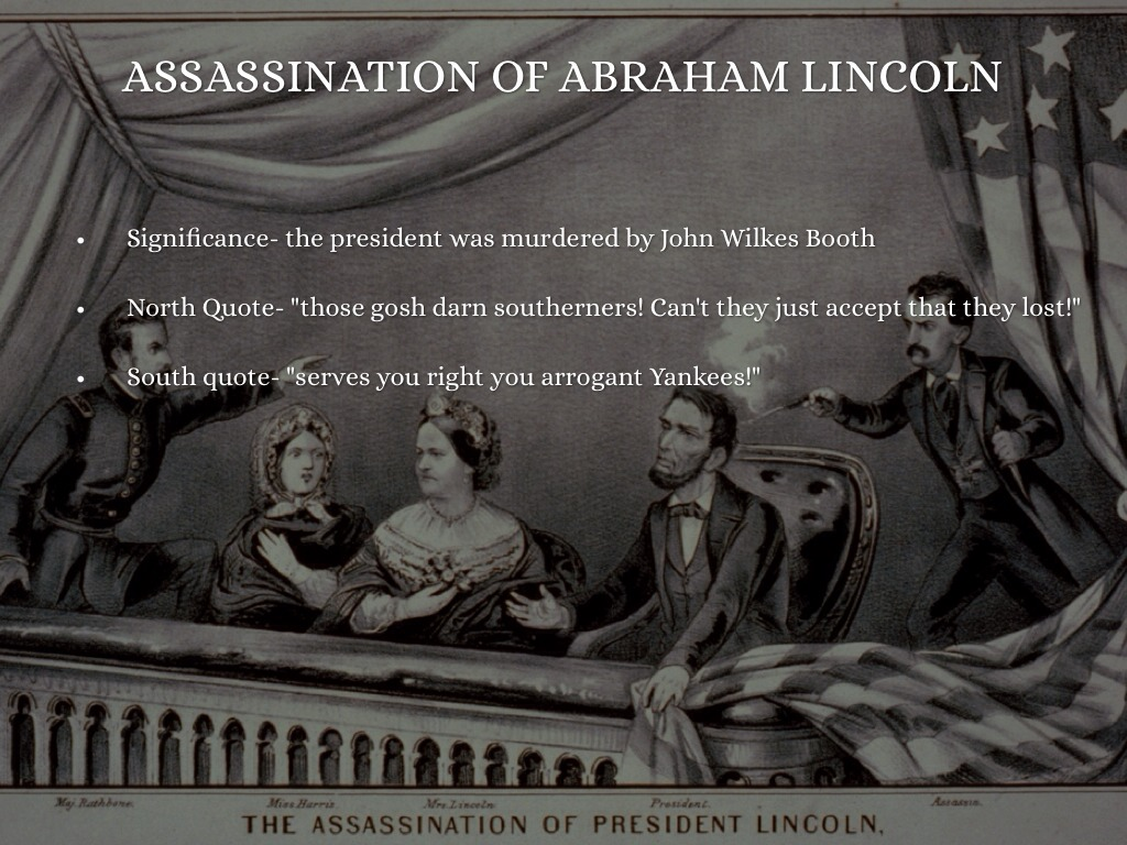 the assassination of abraham lincoln essay Argumentative essay on abraham lincoln argumentative essay on abraham lincoln abraham lincoln was born in a log cabin in hodgenville, kentucky.