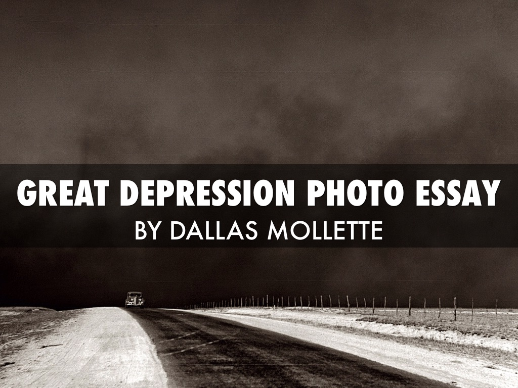 photo essay about depression Great depression photo essay project due: _____ assignment your assignment is to find 7 pictures from the great depression each picture must include a subtitle description or caption.