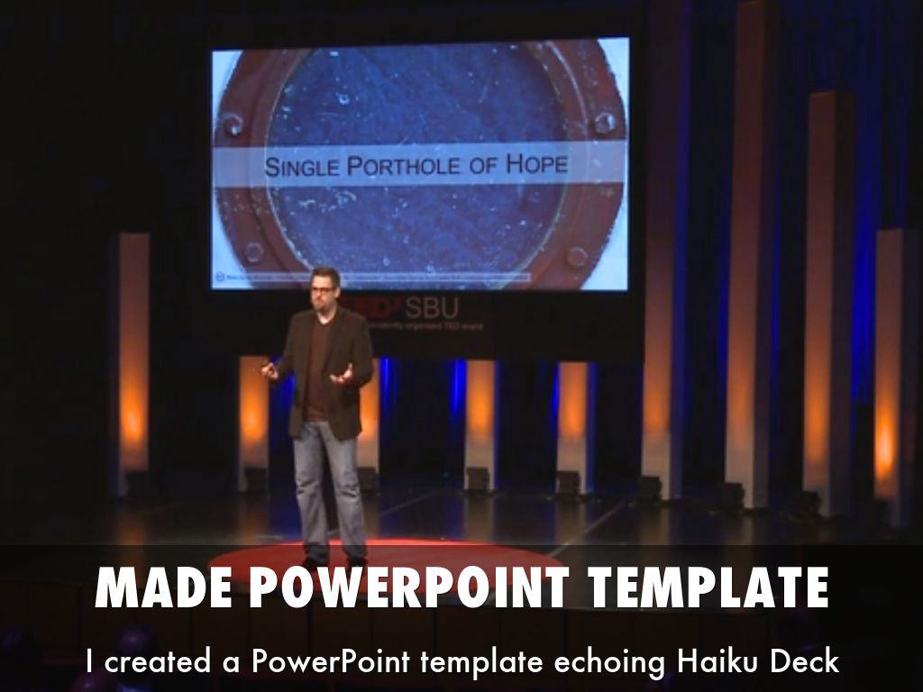 using haiku deck for my tedx talkkent gustavson, Presentation templates