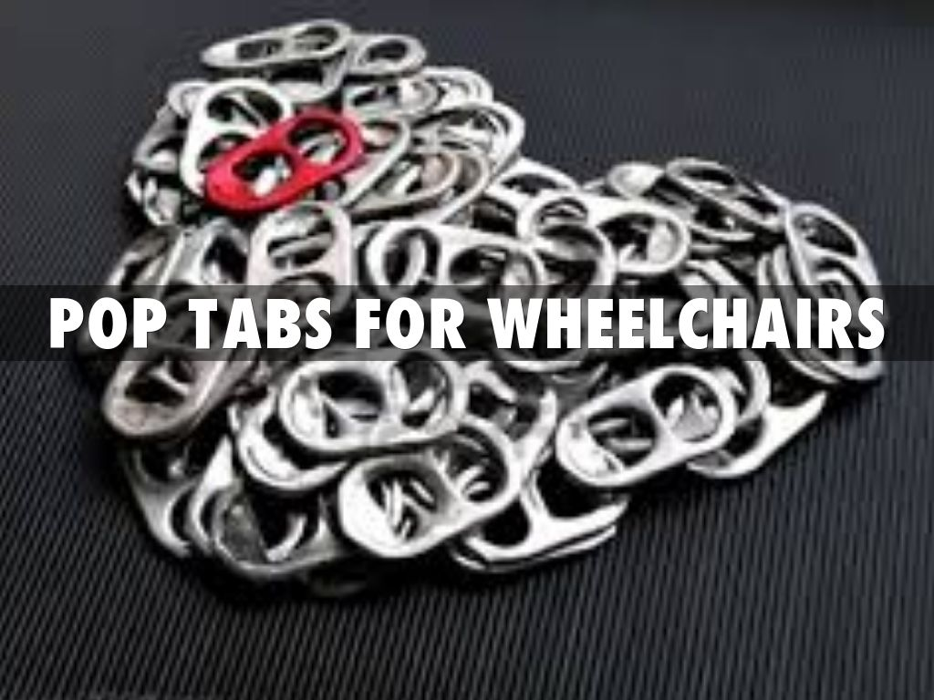 Pop Tabs for WheelChairs