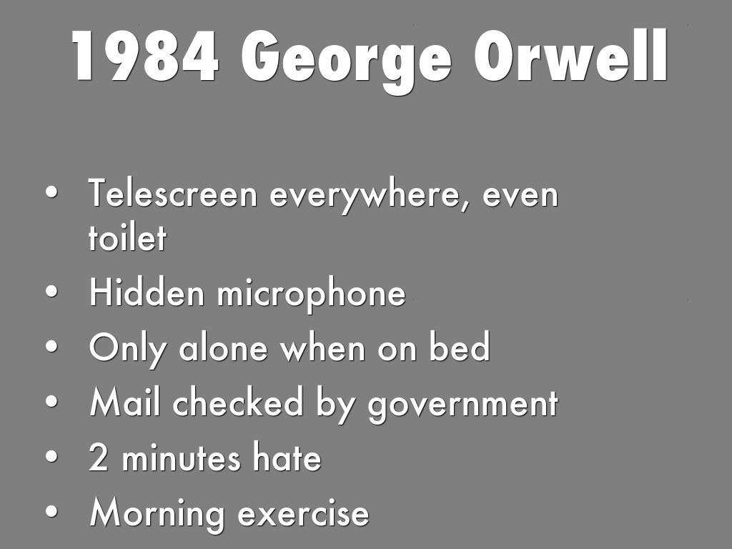 the telescreens in orwells 1984 We live in a world that george orwell predicted in 1984 and that realization has caused sales of the 1949 telescreens -.