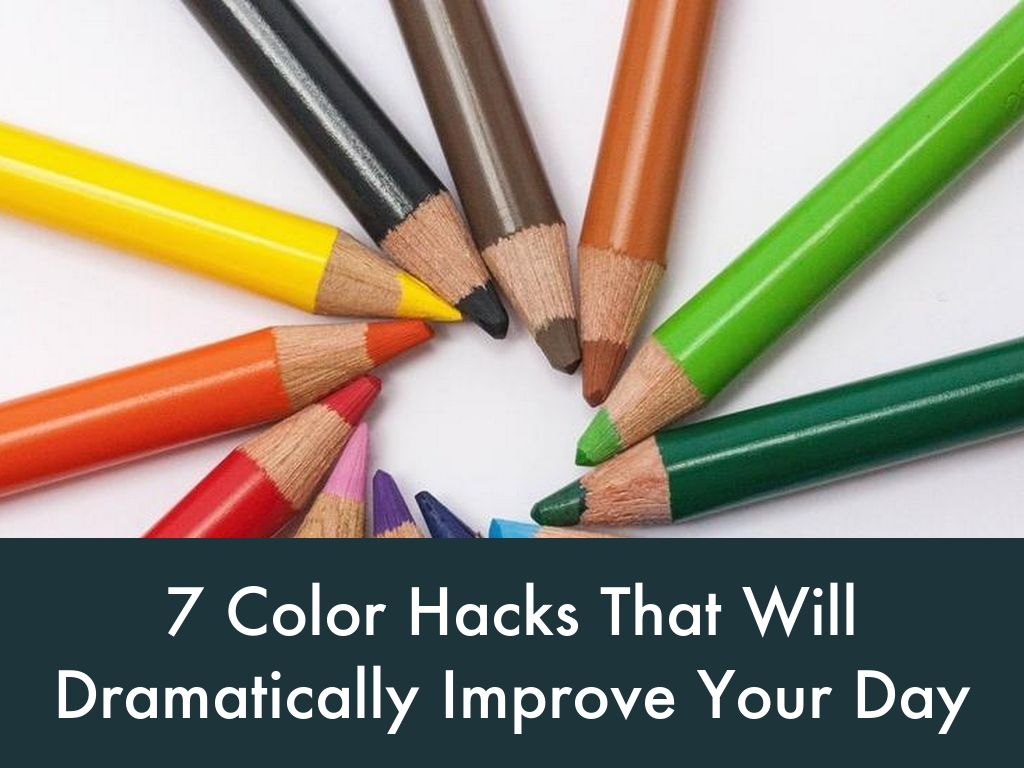 Copiar de 7 Color Hacks That Will Dramatically Improve Your Day