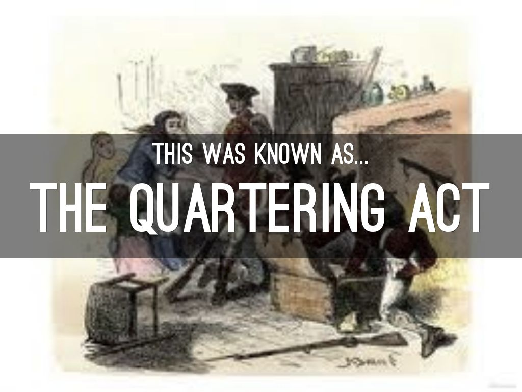 quartering act of 1765 summary Introduction - quartering act on may 15, 1765, the british parliament passed the quartering act, where several rules and regulations were put forth so that british soldiers who remained in north america would be given adequate room and board.