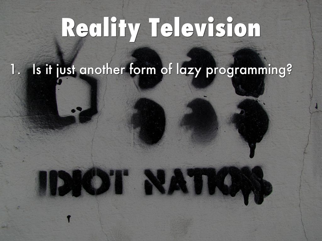 reality television the new form of Are blacks to blame for negative portrayals of african americans on reality tv written by terrell jermaine starr this entertainment is a form of escape welcome to the new & improved newsone.
